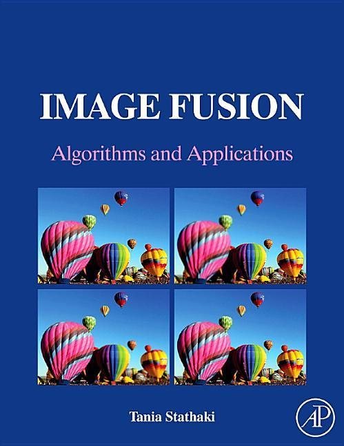 Image Fusion: Algorithms and Applications als Taschenbuch