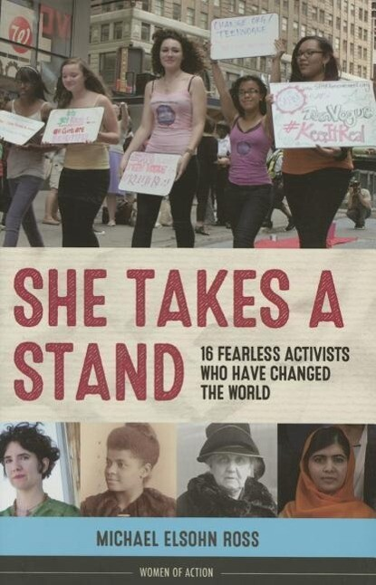 She Takes a Stand: 16 Fearless Activists Who Have Changed the World als Buch (gebunden)