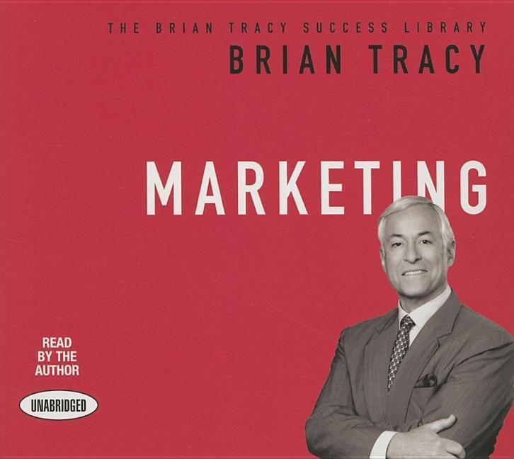 Marketing: The Brian Tracy Success Library als Hörbuch CD