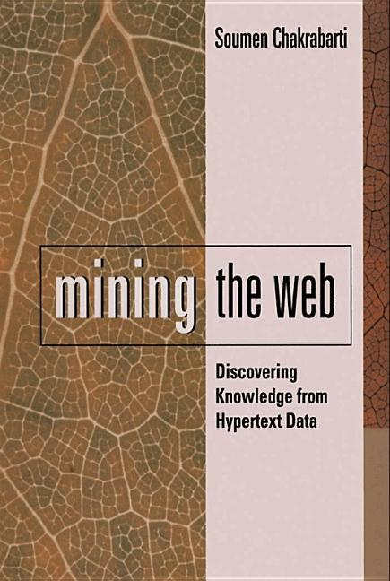Mining the Web: Discovering Knowledge from Hypertext Data als Taschenbuch