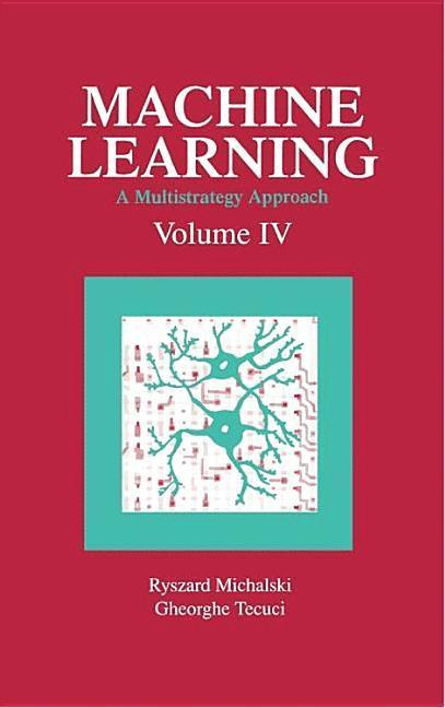 Machine Learning: A Multistrategy Approach, Volume IV als Taschenbuch