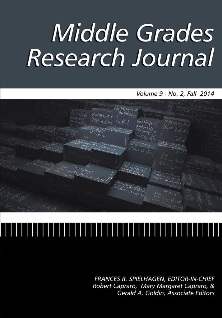 Middle Grades Research Journal Volume 9, Issue 2, Fall 2014 als Taschenbuch