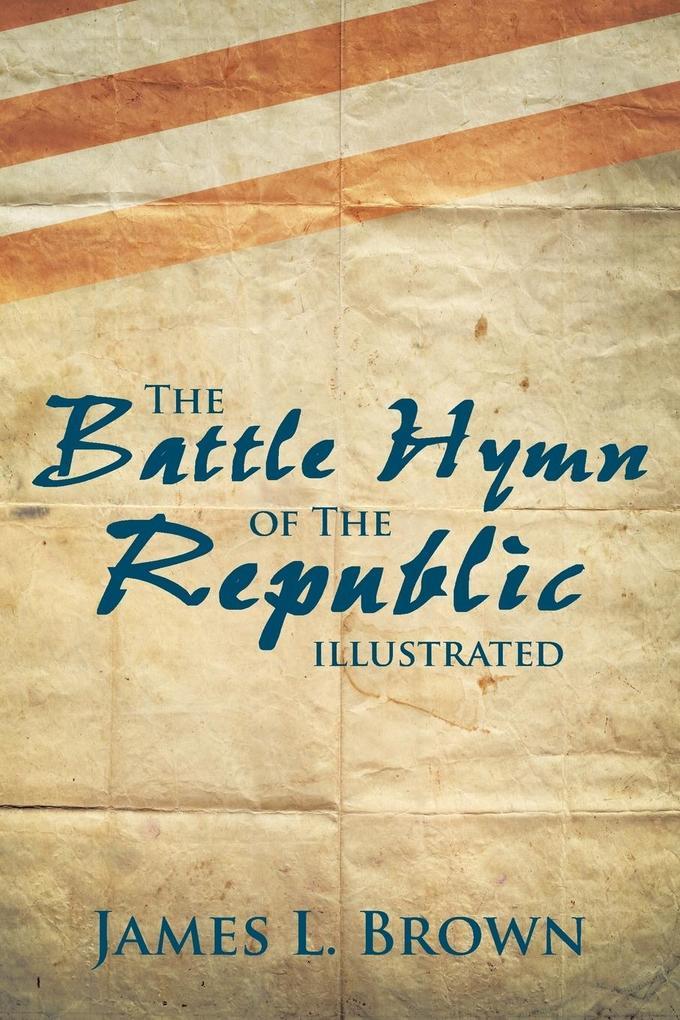 The Battle Hymn of the Republic Illustrated als Taschenbuch