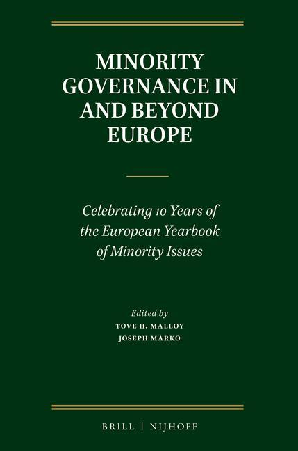 Minority Governance in and Beyond Europe: Celebrating 10 Years of the European Yearbook of Minority Issues als Taschenbuch