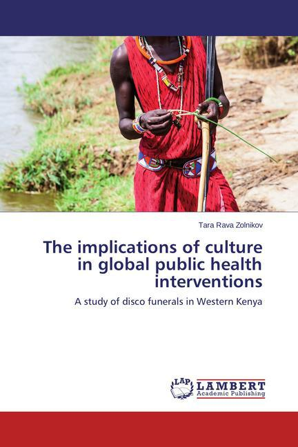 The implications of culture in global public health interventions als Buch (gebunden)