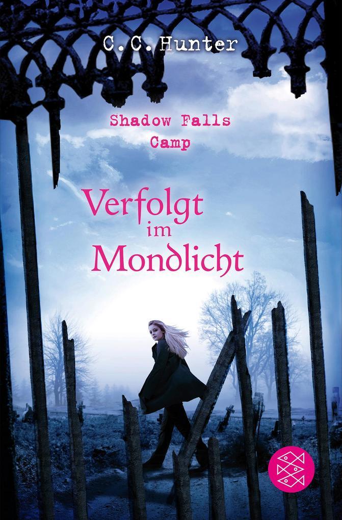 Shadow Falls Camp 04 - Verfolgt im Mondlicht als Taschenbuch