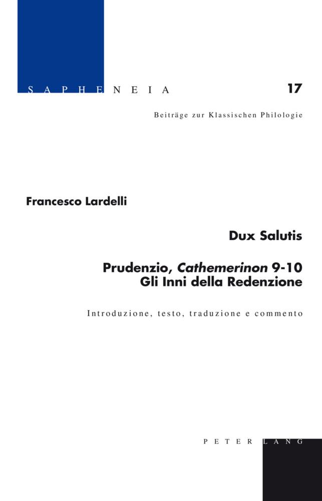 Dux Salutis. Prudenzio, Cathemerinon 9-10. Gli Inni della Redenzione als Buch (gebunden)