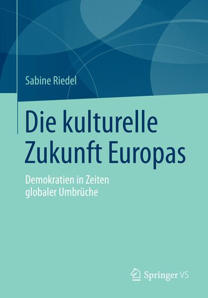 Die kulturelle Zukunft Europas als Buch von Sab...