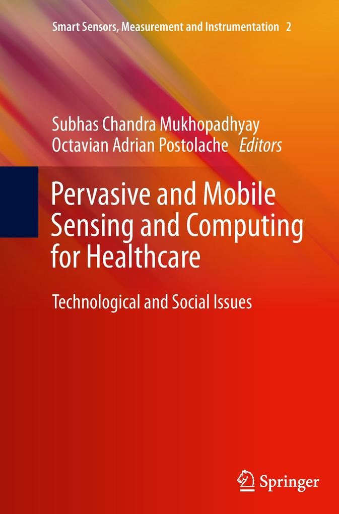 Pervasive and Mobile Sensing and Computing for Healthcare als Buch (gebunden)