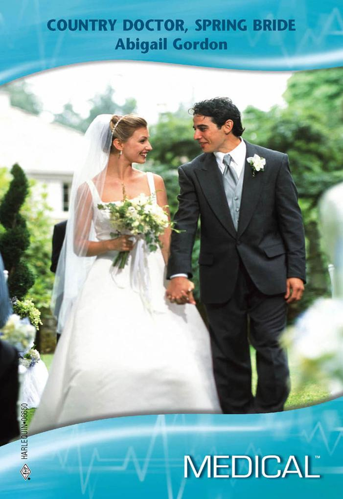 Country Doctor, Spring Bride (Mills & Boon Medical) als eBook epub