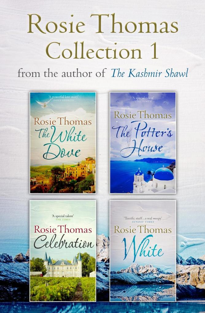 Rosie Thomas 4-Book Collection: The White Dove, The Potter's House, Celebration, White als eBook epub