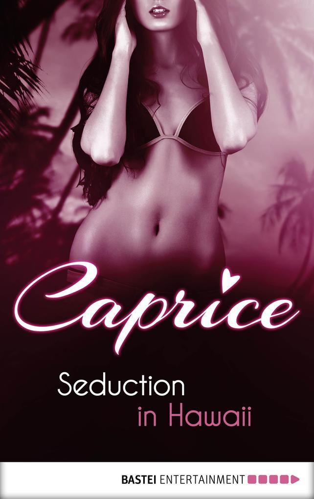 Seduction in Hawaii - Caprice als eBook epub
