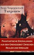 Phantastische Erzählungen aus dem Grenzgebiet zwischen Realem und Irrealem (Vollständige deutsche Ausgabe)