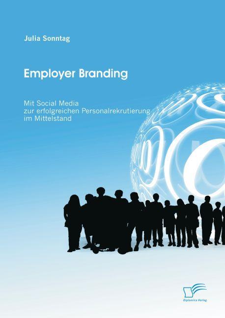 Employer Branding: Mit Social Media zur erfolgr...