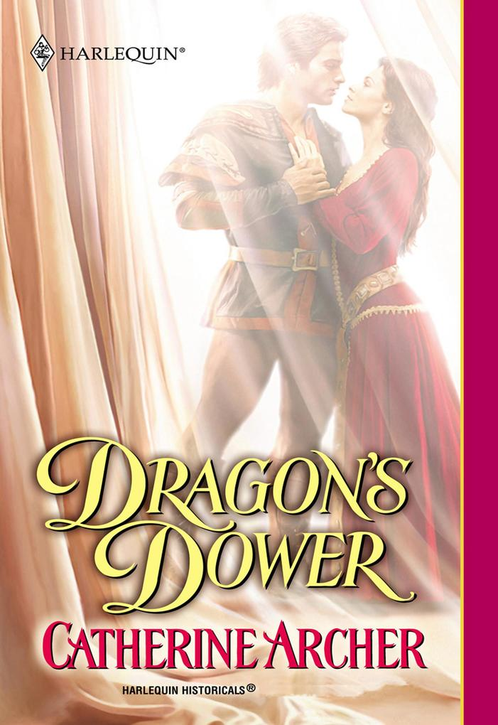 Dragon's Dower (Mills & Boon Historical) als eBook epub