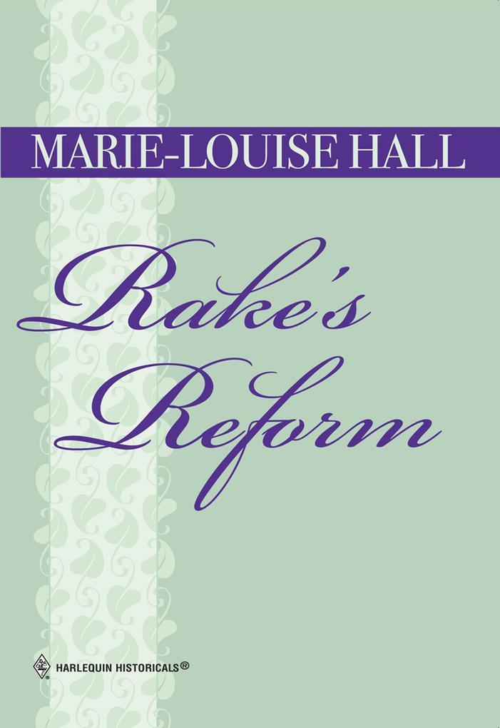 Rake's Reform (Mills & Boon Historical) als eBook epub