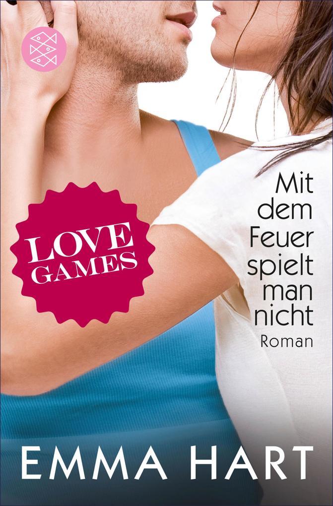 Love Games 03. Mit dem Feuer spielt man nicht als eBook epub