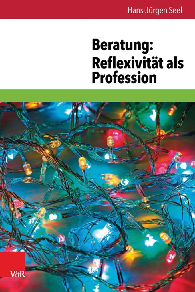 Beratung: Reflexivität als Profession als eBook...