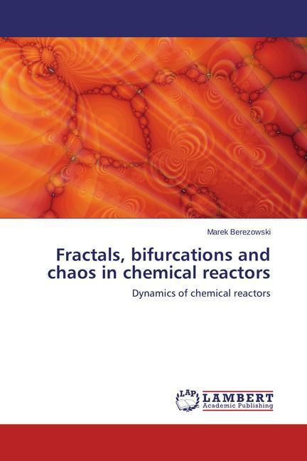 Fractals, bifurcations and chaos in chemical reactors als Buch (gebunden)