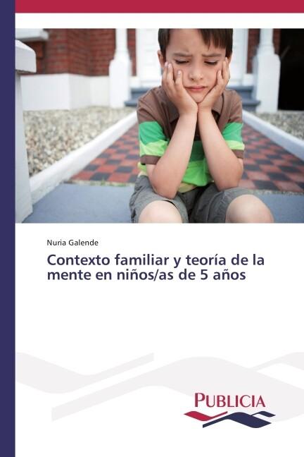 Contexto familiar y teoría de la mente en niños/as de 5 años als Buch (gebunden)