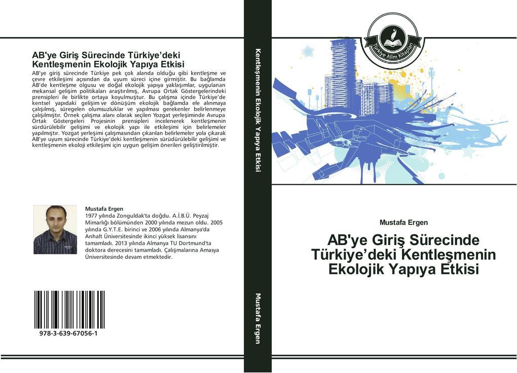 AB'ye Giris Sürecinde Türkiye'deki Kentlesmenin Ekolojik Yapiya Etkisi als Buch (gebunden)