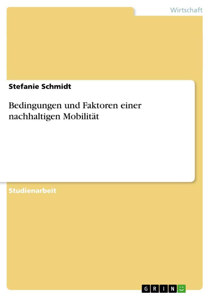 Bedingungen und Faktoren einer nachhaltigen Mobilität als Buch (gebunden)