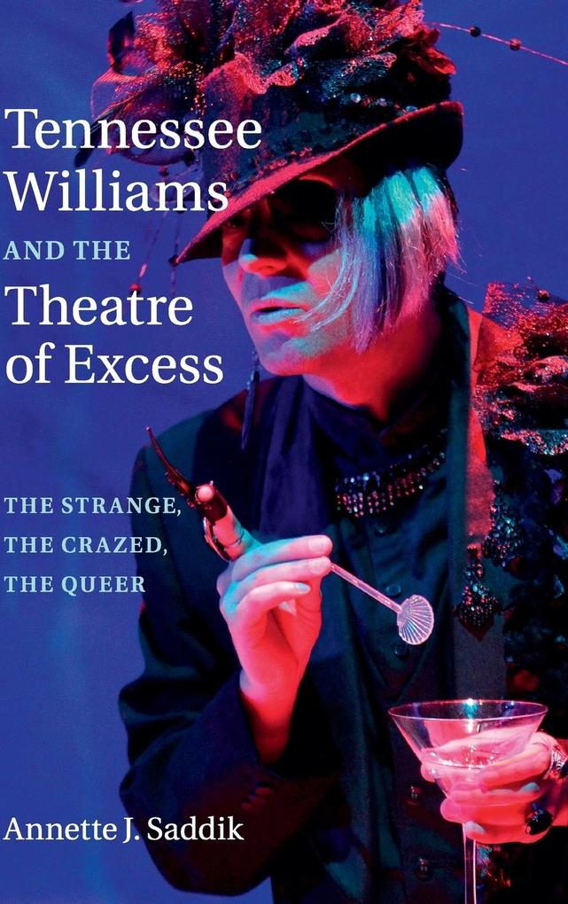 Tennessee Williams and the Theatre of Excess als Buch (gebunden)