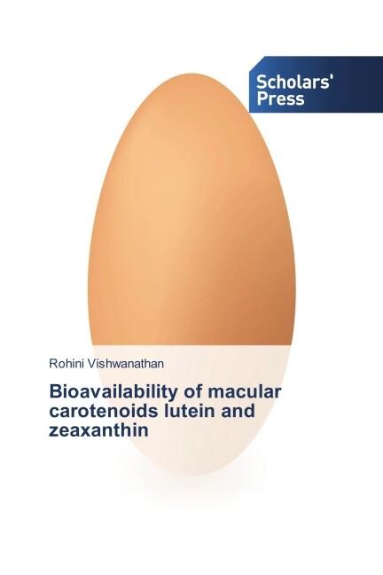 Bioavailability of macular carotenoids lutein and zeaxanthin als Buch (gebunden)