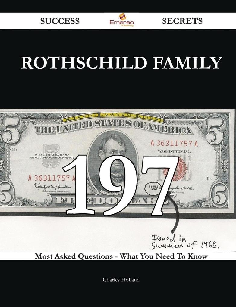 Rothschild family 197 Success Secrets - 197 Most Asked Questions On Rothschild family - What You Need To Know als Taschenbuch