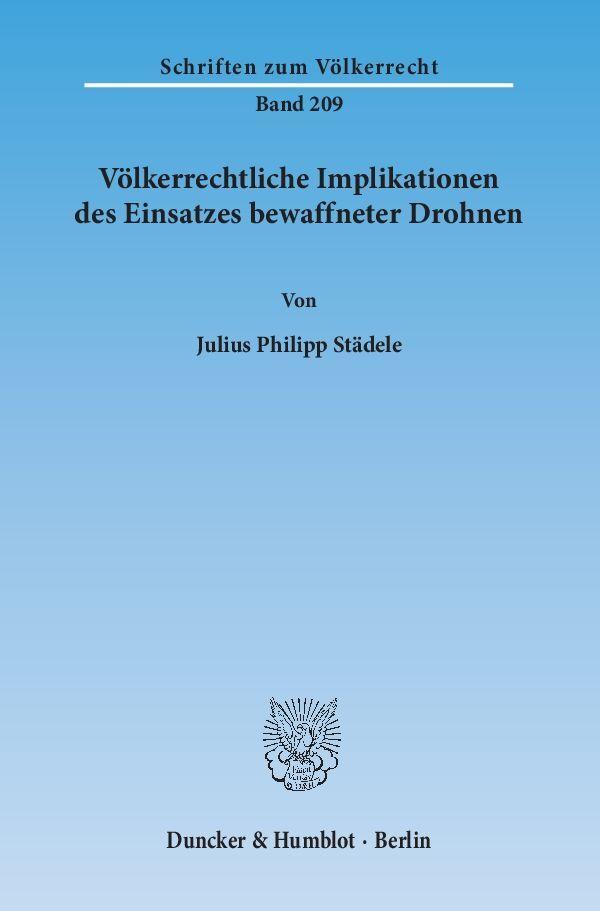 Völkerrechtliche Implikationen des Einsatzes bewaffneter Drohnen als Buch (gebunden)