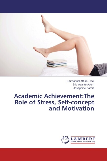 Academic Achievement:The Role of Stress, Self-c...