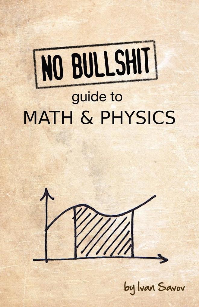 No Bullshit Guide to Math and Physics als Buch (gebunden)