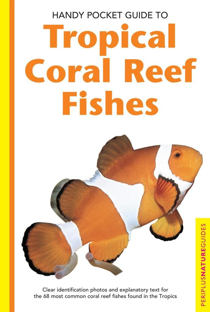 Handy Pocket Guide to Tropical Coral Reef Fishes als eBook epub