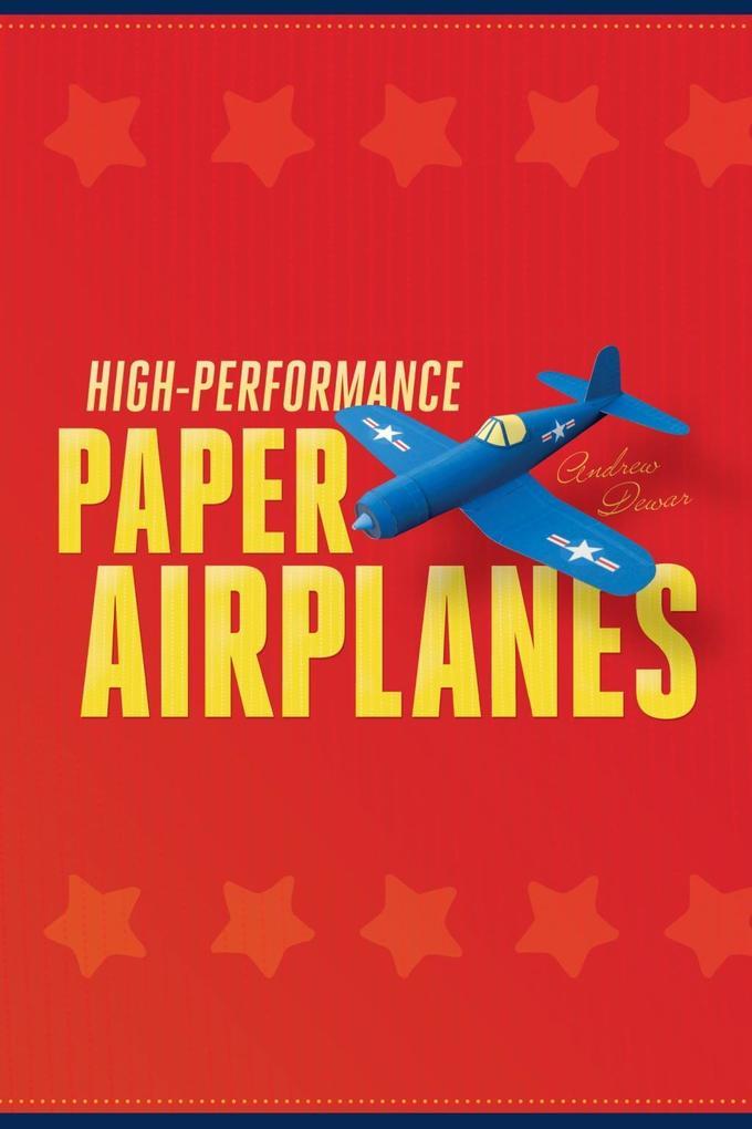 High-Performance Paper Airplanes als eBook epub