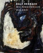 Ralf Kerbach. Weltinnenraum