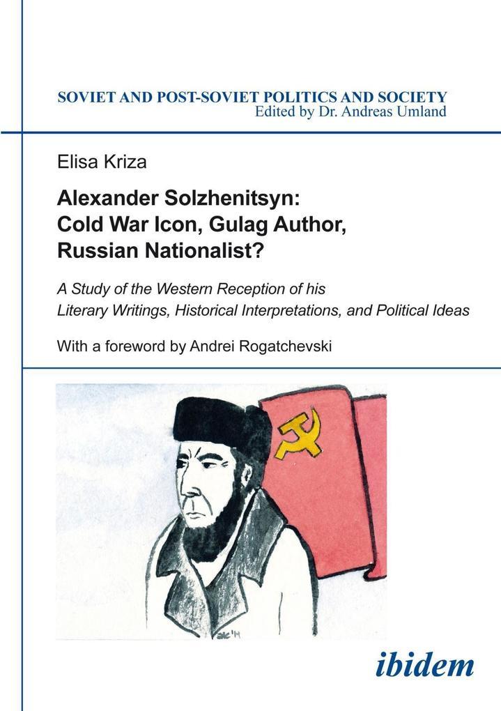 Alexander Solzhenitsyn: Cold War Icon, Gulag Au...