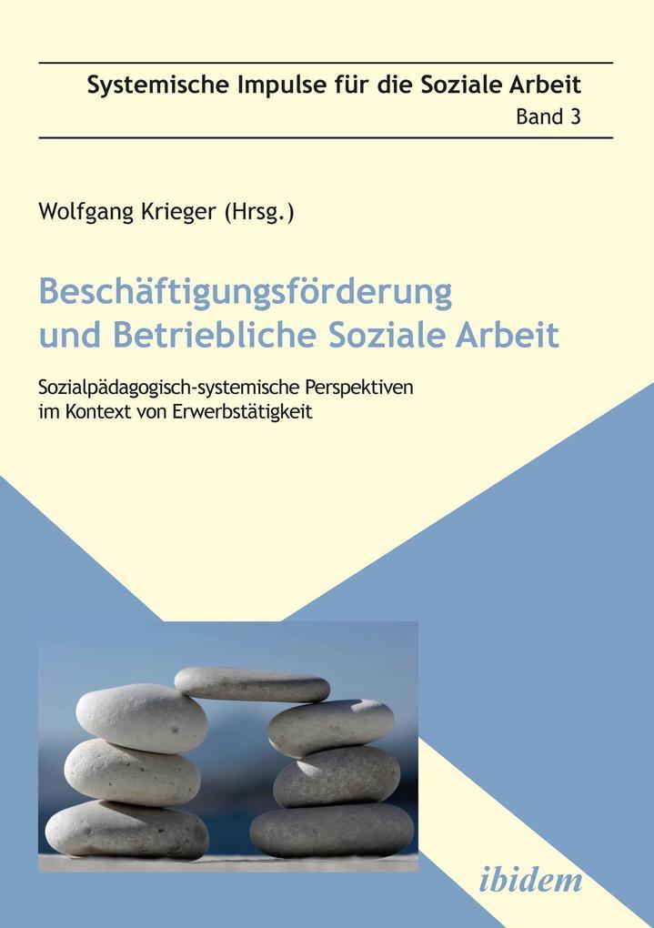 Beschäftigungsförderung und betriebliche Soziale Arbeit als eBook epub