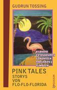 Pink Tales - Storys von Flo-Flo-Florida