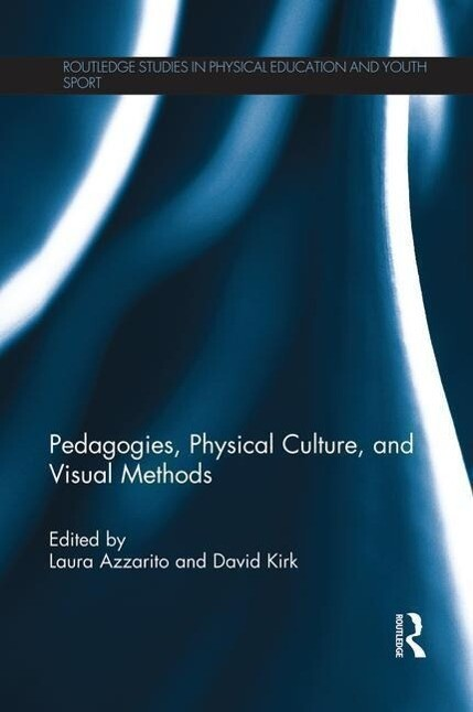 Pedagogies, Physical Culture, and Visual Methods als Taschenbuch