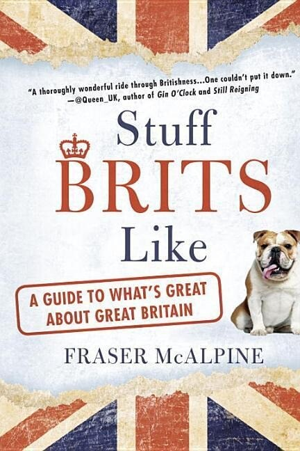 Stuff Brits Like: A Guide to What's Great about Great Britain als Taschenbuch