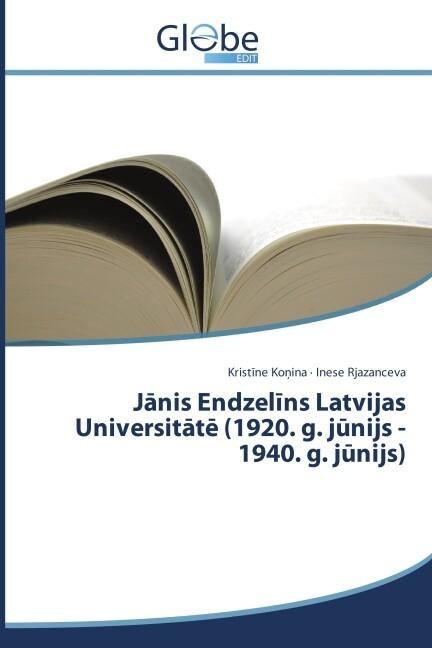 Janis Endzelins Latvijas Universitate (1920. g. junijs - 1940. g. junijs) als Buch (gebunden)
