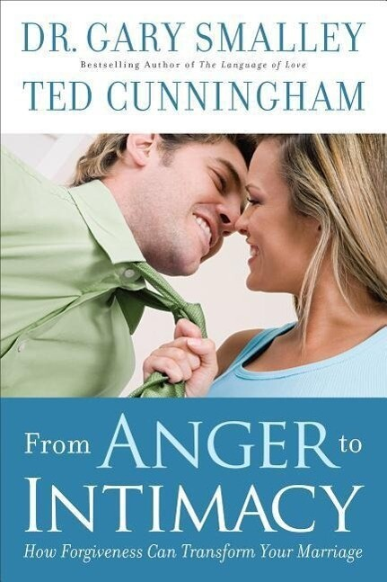 From Anger to Intimacy: How Forgiveness Can Transform Your Marriage als Taschenbuch