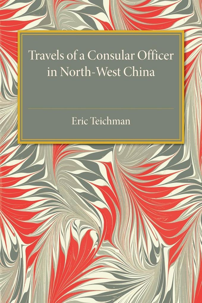 Travels of a Consular Officer in North-West       China als Taschenbuch