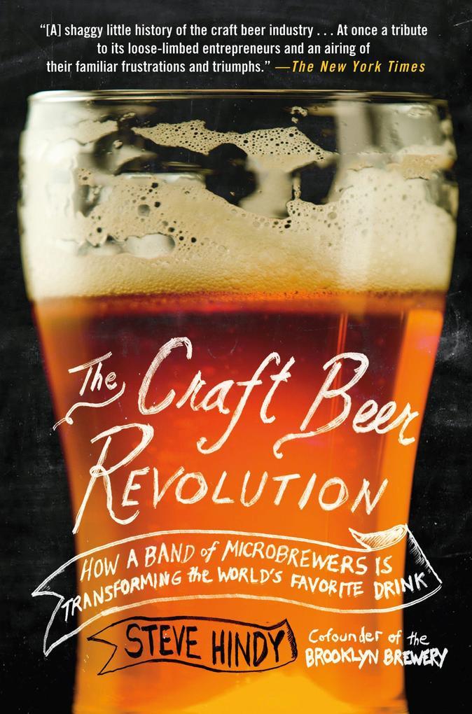 The Craft Beer Revolution als Buch von Steve Hindy