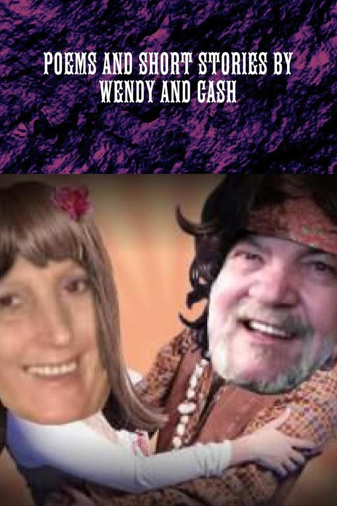 POEMS AND SHORT STORIES BY WENDY AND CASH als Taschenbuch
