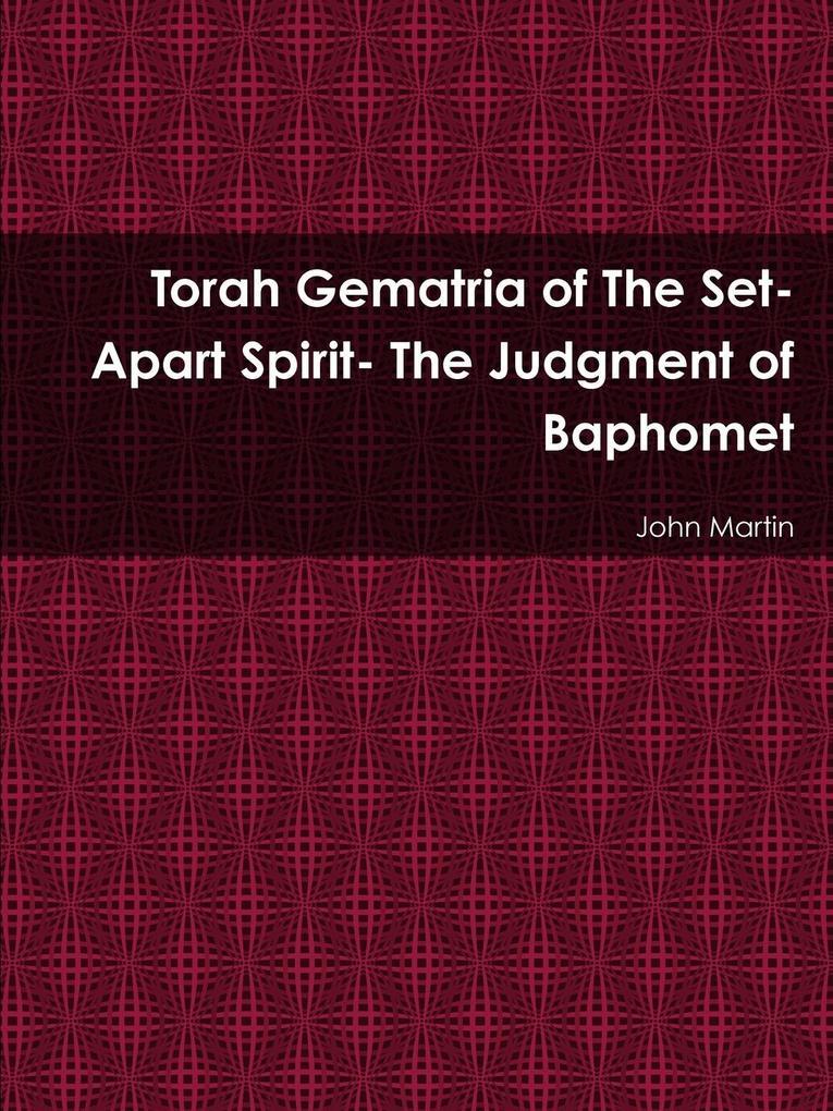 Torah Gematria of The Set-Apart Spirit- The Judgment of Baphomet als Taschenbuch