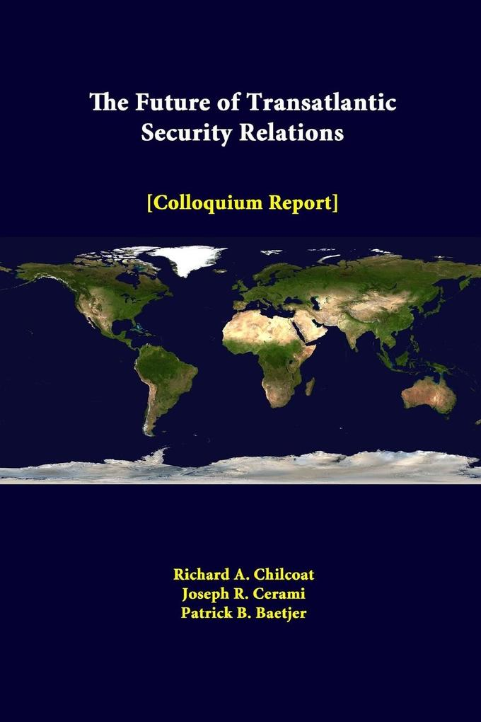 The Future of Transatlantic Security Relations - Colloquium Report als Taschenbuch
