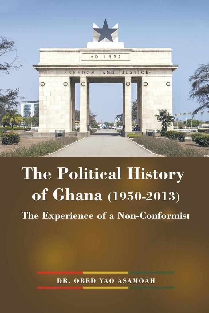 The Political History of Ghana (1950-2013) als Taschenbuch