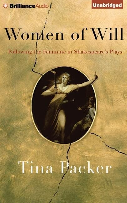 Women of Will: Following the Feminine in Shakespeare's Plays als Hörbuch CD