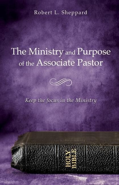The Ministry and Purpose of the Associate Pastor als Taschenbuch